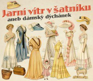 Jarní vítr v šatníku @ Salónek KD Libčice | Libčice nad Vltavou | Středočeský kraj | Česká republika