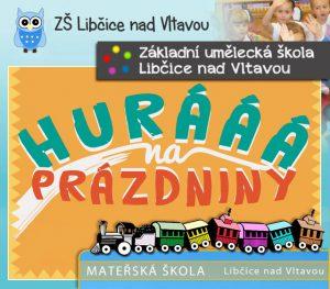 Hurá na prázdniny @ MŠ | Libčice nad Vltavou | Středočeský kraj | Česká republika