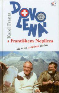 Karel Franta, Dovolená s Františkem Nepilem ale také o něčem jiném (2001)