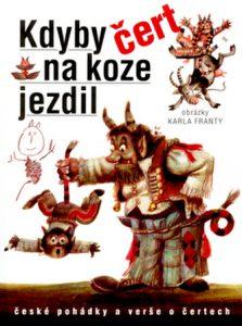 Karel Franta, Kdyby čert na koze jezdil (2005)