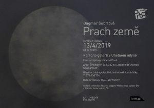 DAGMAR ŠUBRTOVÁ / PRACH ZEMĚ - Vernisáž @ Galerie Arto.to, Uhelný mlýn