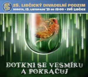 LDP `21 - Divadlo KIX: DOTKNI SE VESMÍRU A POKRAČUJ @ sál ZUŠ Libčice | Libčice nad Vltavou | Středočeský kraj | Česká republika